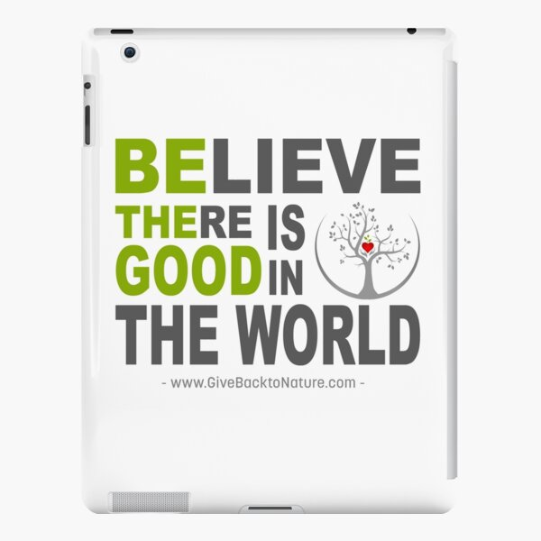 Believe There is Good in This World iPad Snap Case