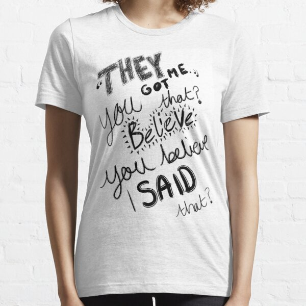 Webster T-shirt- They Got Me! Essential T-Shirt