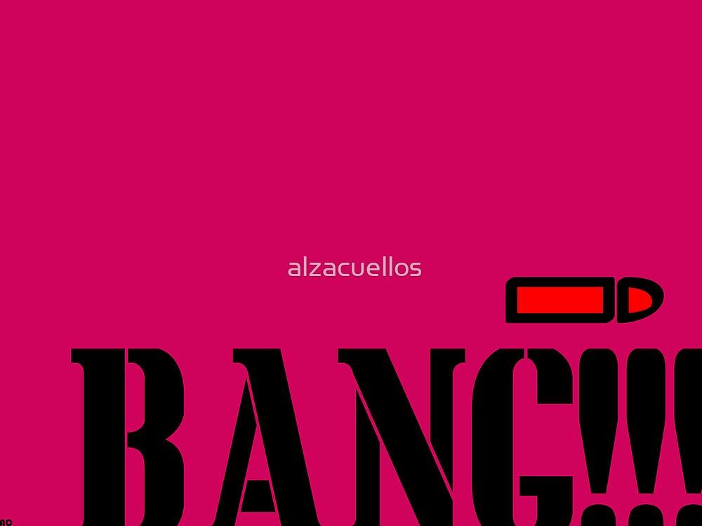 Bang by alzacuellos
