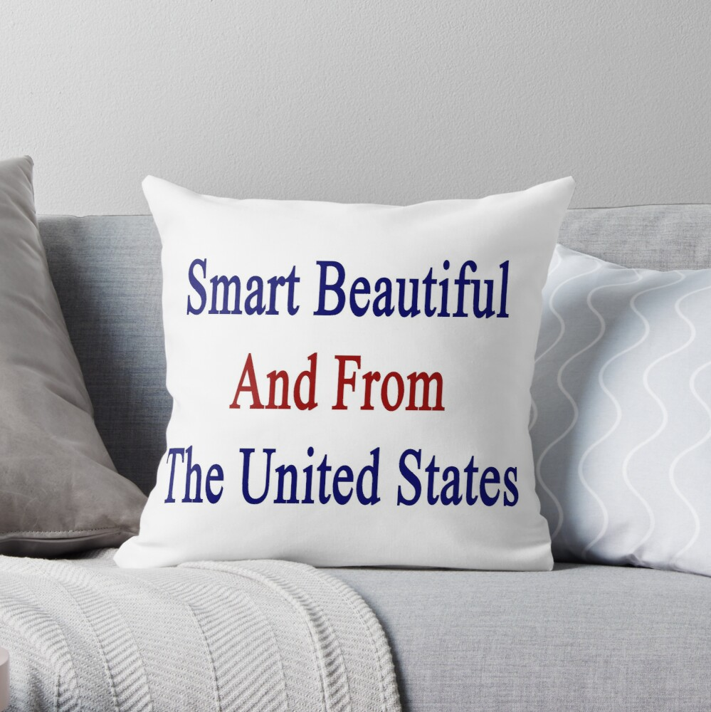 Smart Beautiful And From The United States Dekokissen