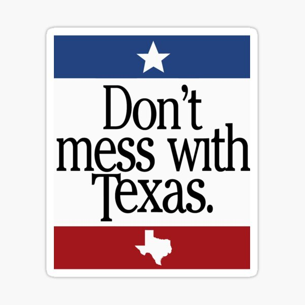 Dont mess with Texas Sticker