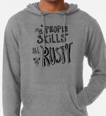 "Meine ""People Skills"" sind ""Rostig"" Leichter Hoodie"