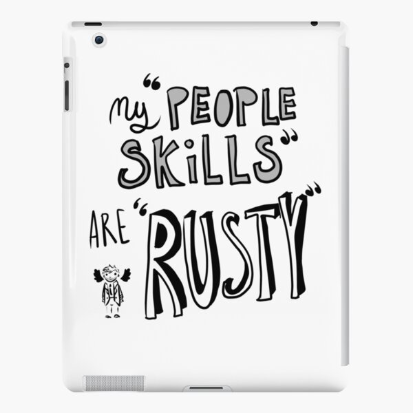 "My ""People Skills"" Are ""Rusty"" iPad Snap Case"