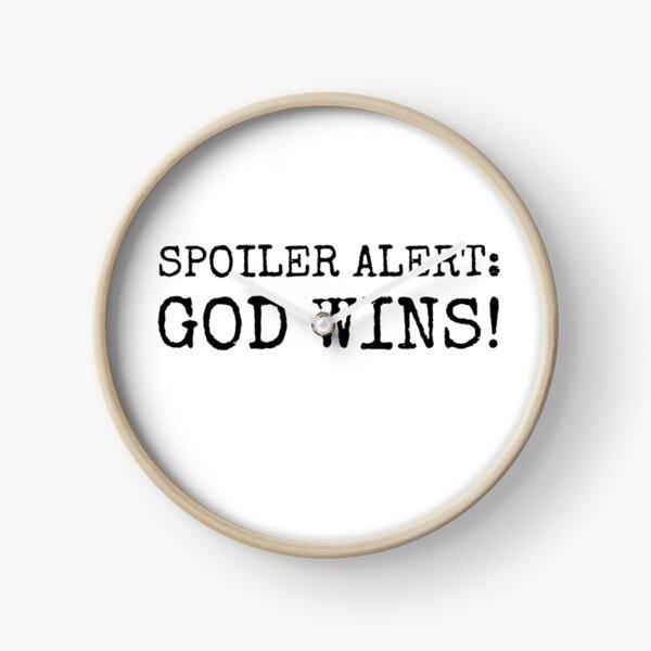 Spoiler Alert God Wins Christian Quote Clock