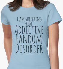 i am suffering from ADDICTIVE FANDOM DISORDER T-Shirt