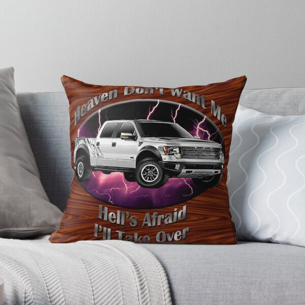 Ford F-150 Truck Heaven Don't Want Me Throw Pillow