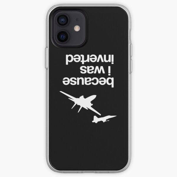 """Because I was inverted"", Top Gun inspired - WHITE VERSION Coque souple iPhone"