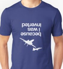 """""""Because I was inverted"""", Top Gun inspired - WHITE VERSION Slim Fit T-Shirt"""