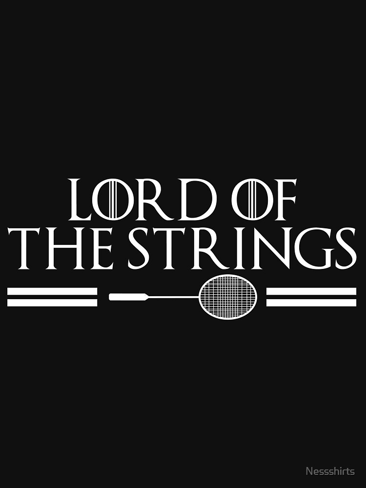 Lord of the strings funny badminton shuttlecock by Nessshirts