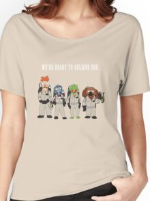 We're Ready to Believe You Women's Relaxed Fit T-Shirt