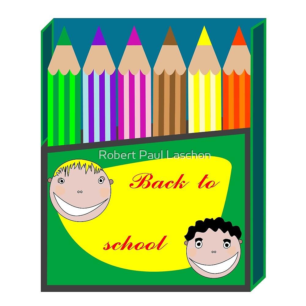 Back to school pencils by Laschon Robert Paul