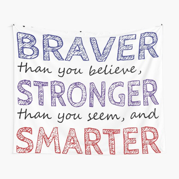 You are Braver Stronger Smarter Tapestry