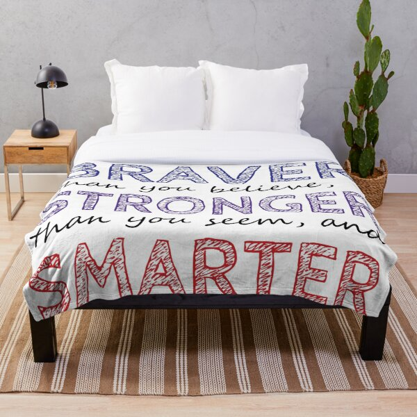 You are Braver Stronger Smarter Throw Blanket