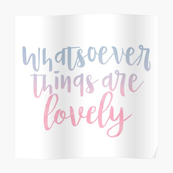 WHATSOEVER THINGS ARE LOVELY (SKY CANDY) Poster