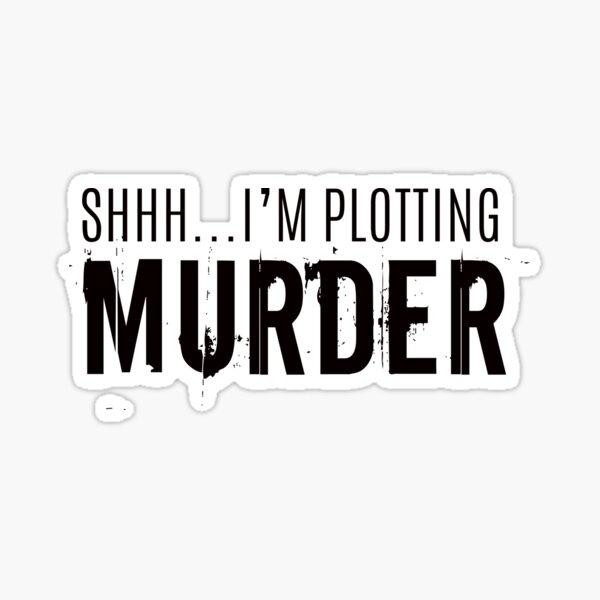 Plotting Murder Sticker