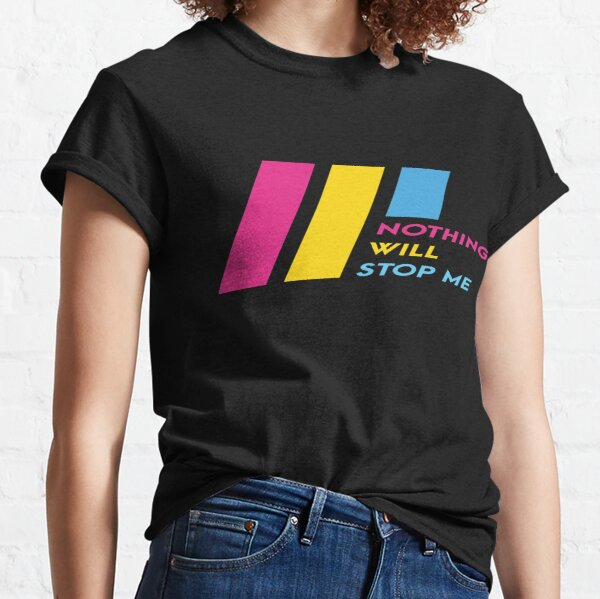Pride Stripe: Nothing Will Stop Me Classic T-Shirt