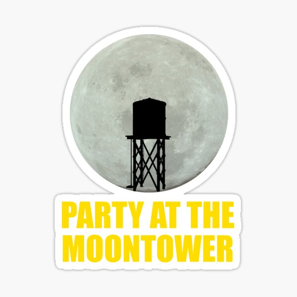 Party At The Moontower Sticker