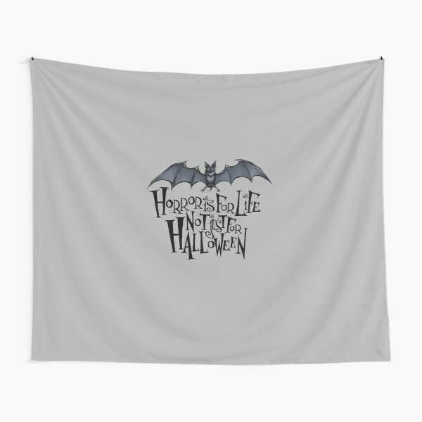Horror is For Life, Not Just For Halloween - Dark Version (Grey Background) Tapestry
