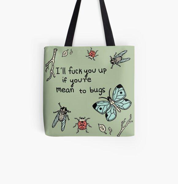 I'll F★ck you Up if you're Mean to Bugs All Over Print Tote Bag