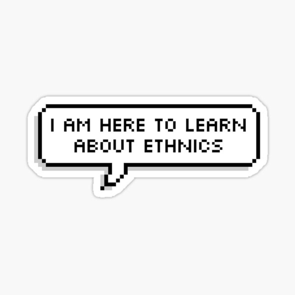 Learn about ethnics Sticker