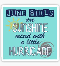 June Girls are Sunshine Mixed with a Little Hurricane Sticker