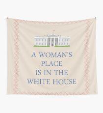Der Platz einer Frau ist im Weißen Haus Wandbehang