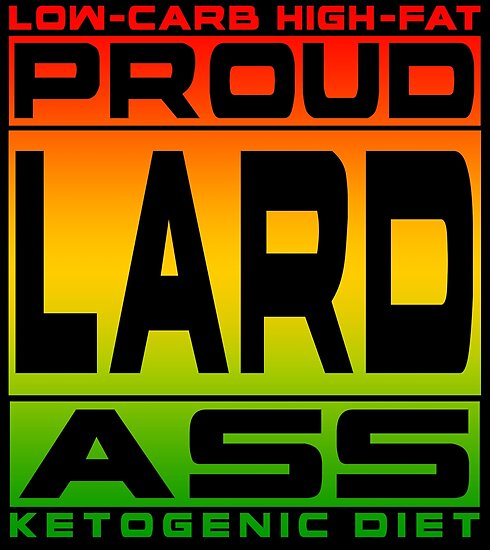 PROUD LARD ASS! Bacon Joke For Ketogenic Diet Fans - Rasta Design