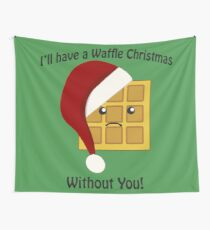 I'll Have a Waffle Christmas Without You Wall Tapestry