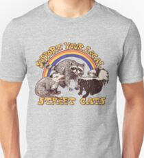 Support Your Local Street Cats T-Shirt Unisex T-Shirt