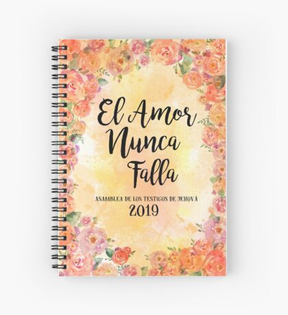 """Spanish """"Love Never Fails""""! 2019 Regional Convention of Jehovah's Witnesses (Floral Orange) Spiral Notebook"""