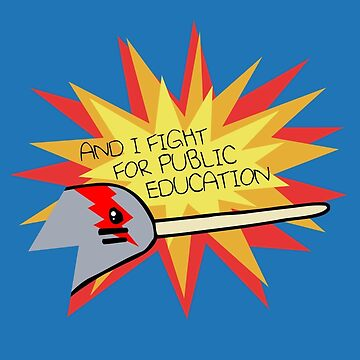 I Fight For Public Education (Narwhal) by jezkemp