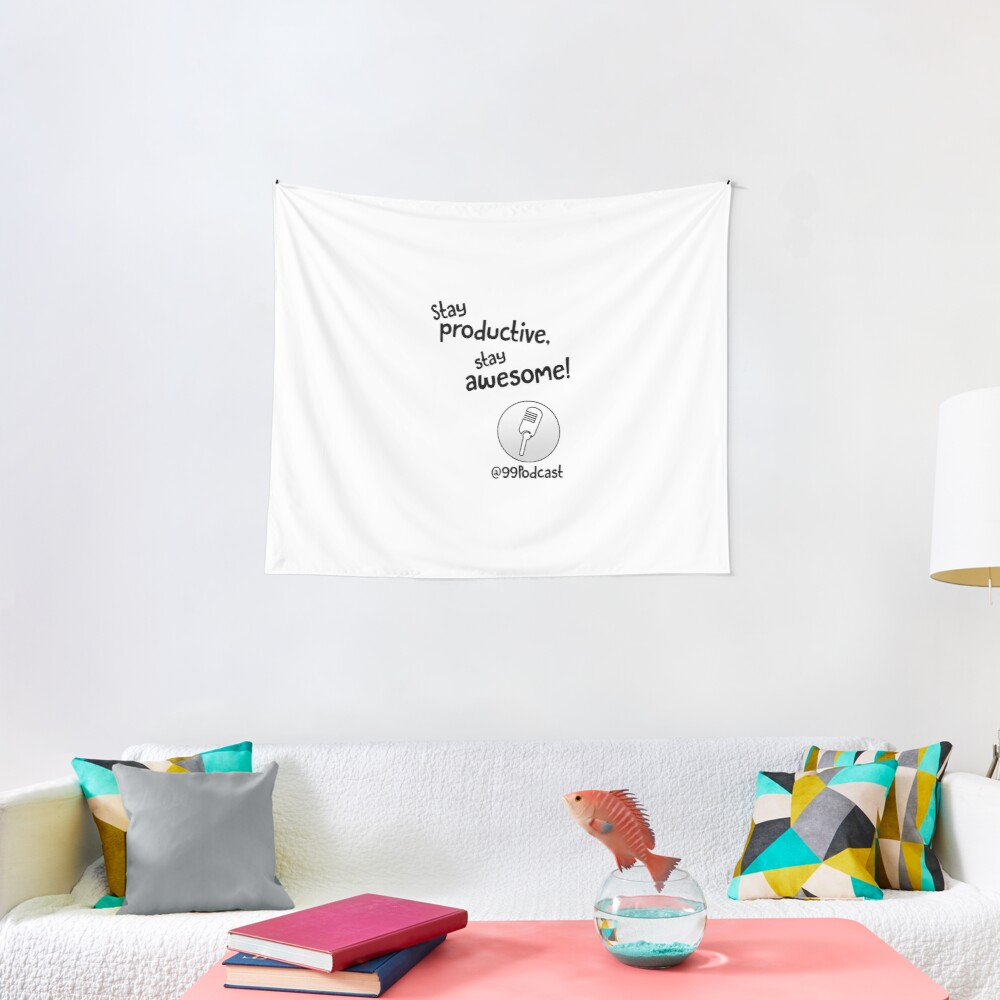 Stay Productive, Stay Awesome - 99% Perspiration Tapestry