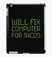 Will Fix Computer For Tacos Funny Technology Geek Service Technician Nerd iPad-Hülle & Skin