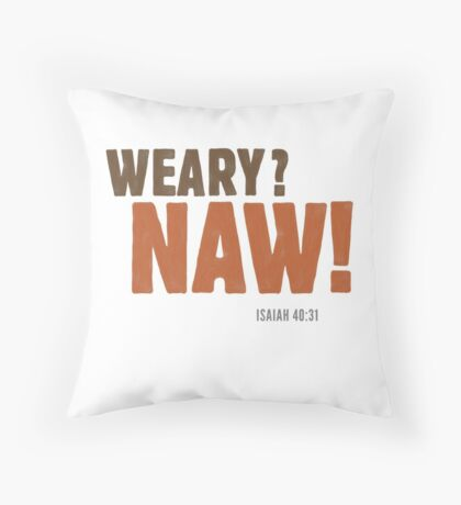 Weary? Naw! - Isaiah 40:31 Floor Pillow