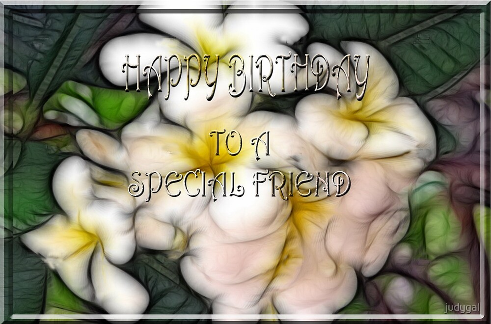 Birthday - Special Friend by judygal