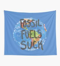 Fossil Fuels Suck Wall Tapestry