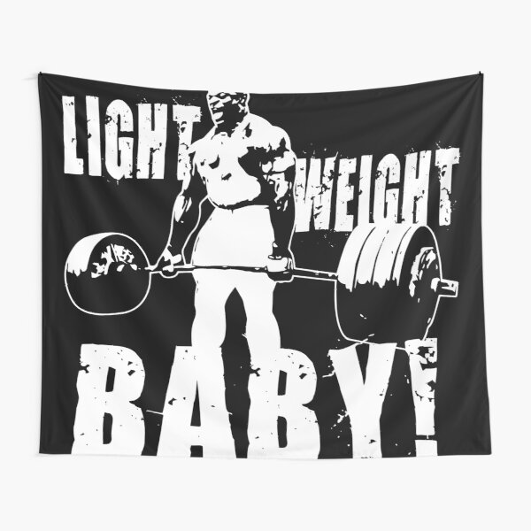 Light Weight Baby! (Ronnie Coleman) Tapestry