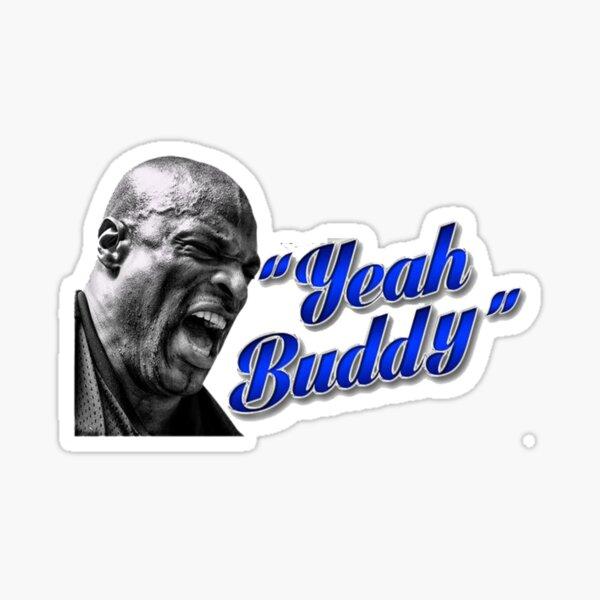 """Ronnie Coleman """"Yeah Buddy!"""" Sticker"""