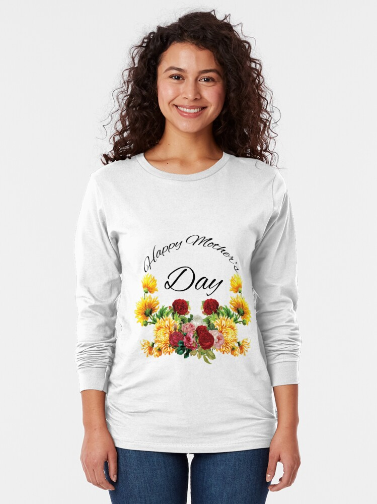 Alternate view of Happy Mothers Day Flowers Long Sleeve T-Shirt