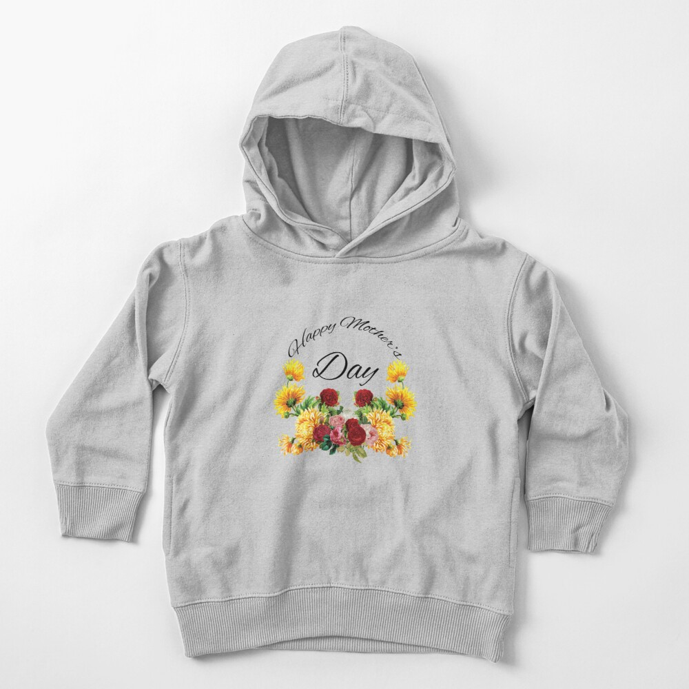 Happy Mothers Day Flowers Toddler Pullover Hoodie