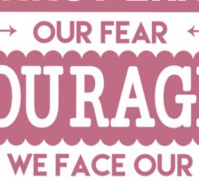 Courage is When We Face Our Fears Sticker