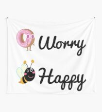 Don't worry, Bee happy!  Wall Tapestry