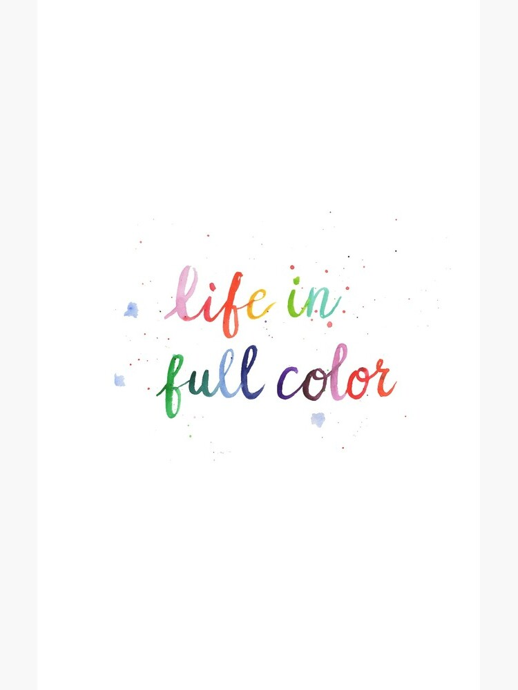 Life in Full Color by rosemaryann