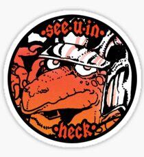 see u in heck  Sticker