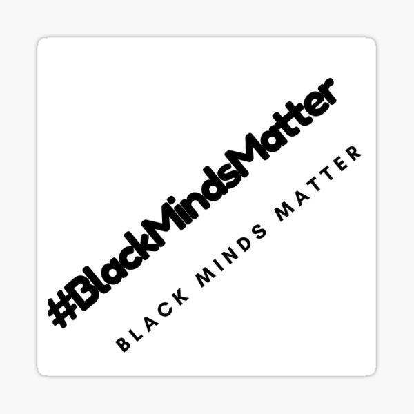 #BLACKMINDSMATTER Sticker