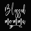 Blessed Momma Designs For Women Classy Scripted Mother's Day by kimmicsts