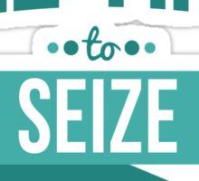 Seize the Day Sticker