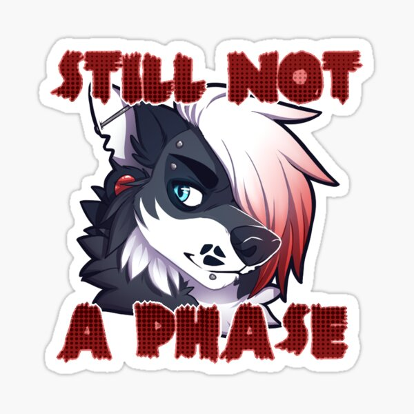 Not a phase Sticker