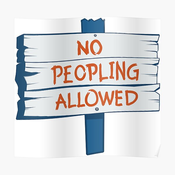 No Peopling Allowed Poster