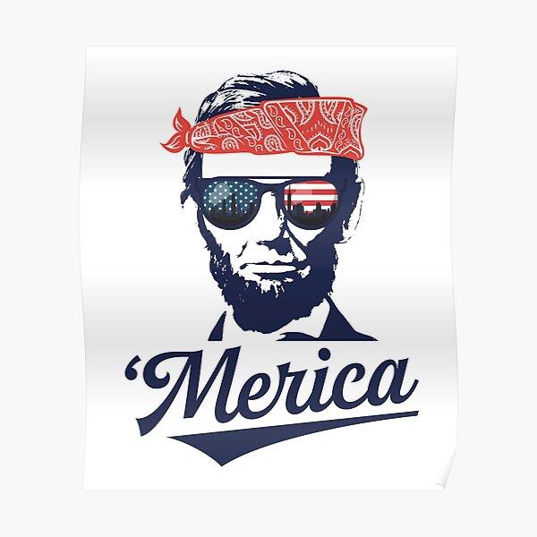 Abraham Lincoln 'Merica Funny Patriotic American Pride Poster